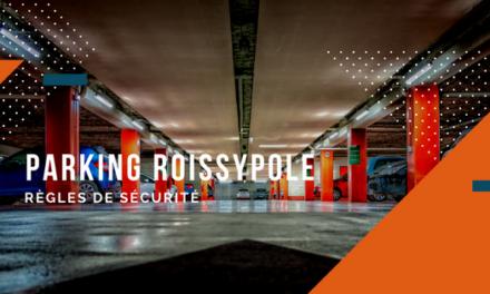 Parking Roissypole : Règles de sécurité