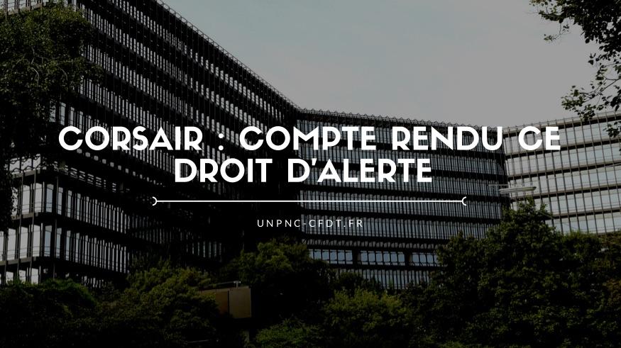 CORSAIR : COMPTE RENDU CE DROIT D'ALERTE