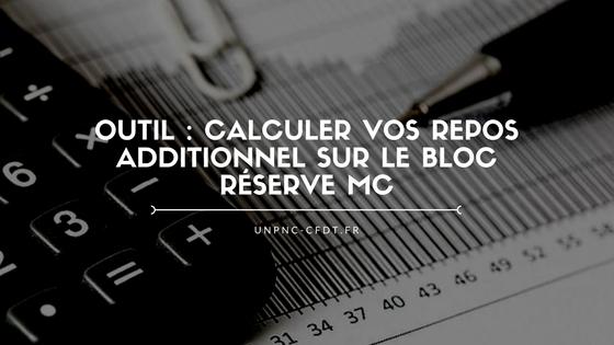 OUTIL : Calculez vos repos additionnel sur le bloc réserve MC