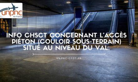 INFO CHSCT CONCERNANT L'ACCÈS PIÉTON (COULOIR SOUS-TERRAIN) SITUÉ AU NIVEAU DU VAL.