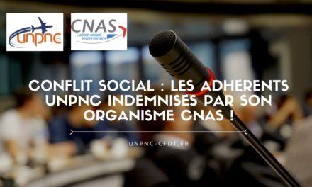 CONFLIT SOCIAL : LES ADHÉRENTS UNPNC INDEMNISÉS PAR SON ORGANISME CNAS !