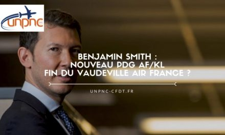 Benjamin Smith nouveau PDG AF/KL Fin du vaudeville Air France ?