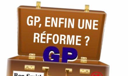 GP, ENFIN UNE RÉFORME ?
