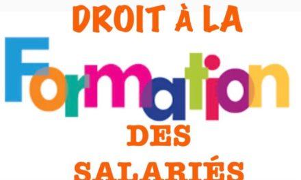DROIT A LA FORMATION DES SALARIES >>>> S'INSCRIRE AVANT LE 31 OCTOBRE !!!