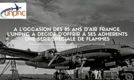 A l'occasion des 85 ans d'Air France, l'UNPNC a décidé d'offrir à ses adhérents une série spéciale de flammes