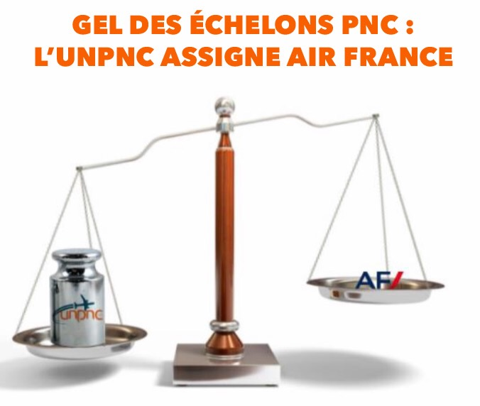 GEL DES ECHELONS PNC : L'UNPNC ASSIGNE AIR FRANCE