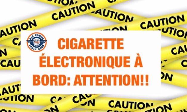 CIGARETTE ELECTRONIQUE A BORD ! ATTENTION