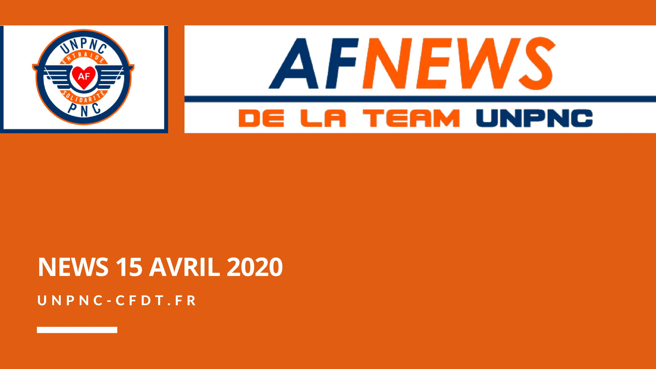 📌 AF NEWS DE LA TEAM UNPNC DU 15 AVRIL 2020❗