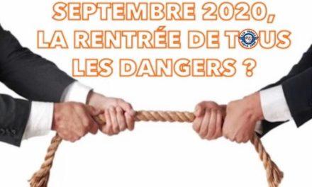 SEPTEMBRE 2020, RENTRÉE DE TOUS LES DANGERS ?