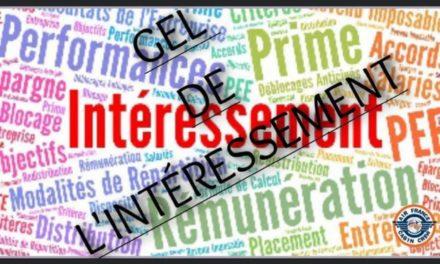 ? GEL DE L'INTERESSEMENT